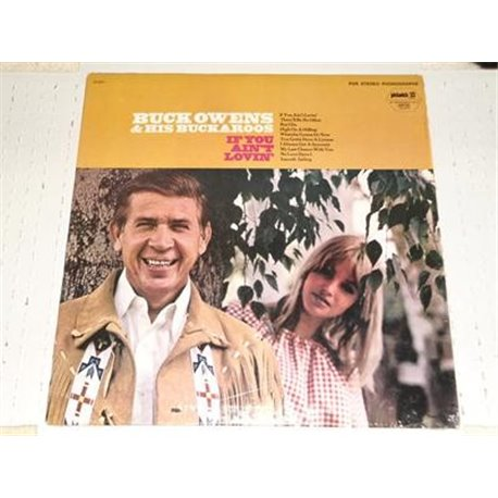 Buck Owens And His Buckaroos - If You Aint Lovin LP For Sale