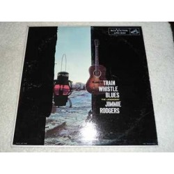 Jimmie Rodgers - Train Whistle Blues Vinyl LP Record For Sale