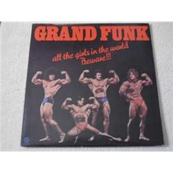 Grand Funk - All The Girls In The World Beware Vinyl LP Record For Sale