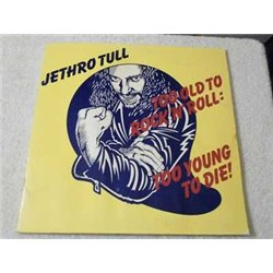 Jethro Tull - Too Old To Rock N Roll Too Young To Die Vinyl Record Sale