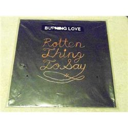 Burning Love - Rotten Thing To Say Vinyl LP Record For Sale