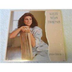 Kelly Nelon Thompson - Praise Him Now Vinyl LP Record For Sale