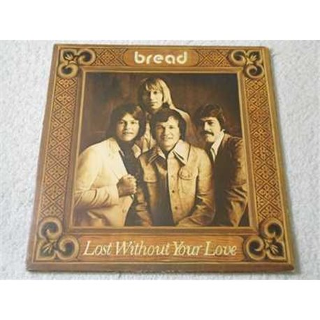 Bread - Lost Without Your Love LP Vinyl Record For Sale