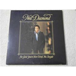 Neil Diamond - I'm Glad Your Here With Me Tonight LP Vinyl Record For Sale