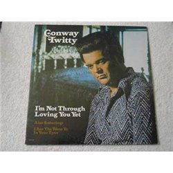 Conway Twitty - I'm Not Through Loving You Yet LP Vinyl Record For Sale