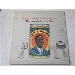 Roy Meriwether Trio - Soup And Onions / Soul Cookin' LP Vinyl Record For Sale