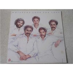 Whispers - Love For Love LP Vinyl Record For Sale