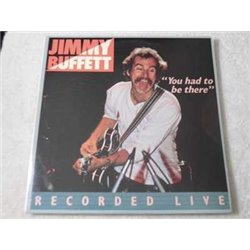 Jimmy Buffett - You Had To Be There 2xLP Vinyl Record For Sale