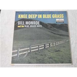 Bill Monroe - Knee Deep In Blue Grass LP Vinyl Record For Sale