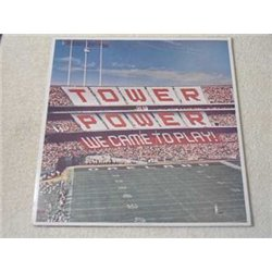 Tower Of Power - We Came To Play! LP Vinyl Record For Sale