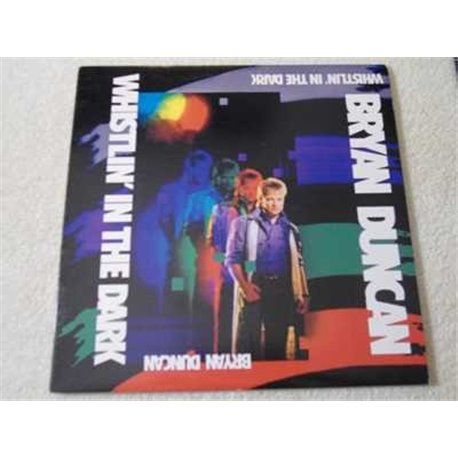 Bryan Duncan - Whistlin' In The Dark LP Vinyl Record For Sale
