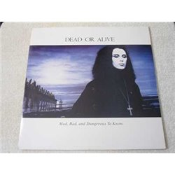 Dead Or Alive - Mad, Bad, And Dangerous To Know LP Vinyl Record For Sale