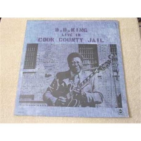 B. B. King - Live In Cook County Jail LP Vinyl Record For Sale