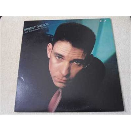 Robert Gordon - Are You Gonna Be The One LP Vinyl Record For Sale