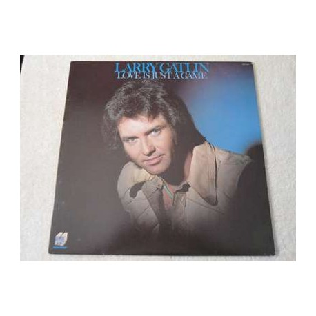 Larry Gatlin - Love Is Just A Game LP Vinyl Record For Sale